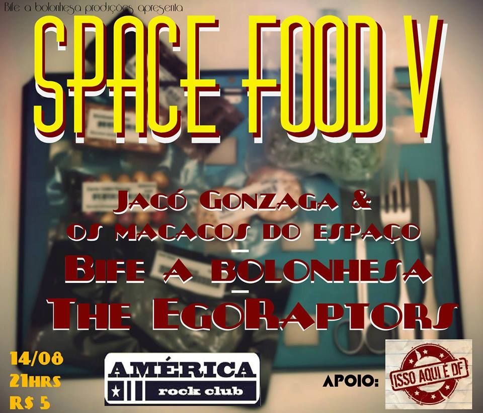 SPACE FOOD V: O Ataque da Gastrite.A quinta edi??o do Fest Rock SPACE FOOD.ia 14/08/13 no Am?rica Rock Clube